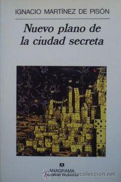 Nuevo plano de la ciudad secreta de Ignacio Martínez de Pisón