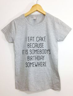 A reminder that eating cake is really like celebrating a stranger's birthday.