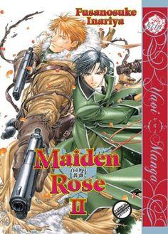 Maiden Rose Volume 2  (Yaoi) by Fusanosuke Inariya. $10.38. Publisher: Digital Manga Publishing (September 28, 2010). Publication: September 28, 2010