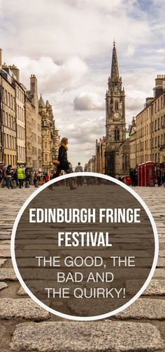 Edinburgh Fringe Festival. The Good. The Bad. And the Quirky