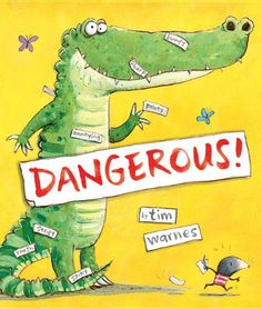 Dangerous! by Tim Warnes Use for teaching adjectives