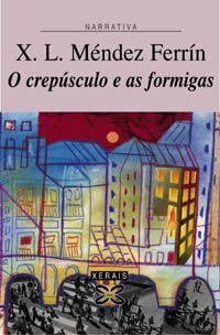 O crepúsculo e as formigas de Xosé Luís Méndez Ferrín