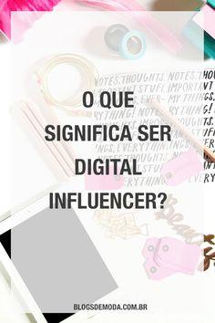 O que significa ser Digital Influencer? E mais, você se considera um? Confira o post no blog ou salve para ler depois!