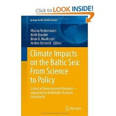 Amazon.com: Climate Impacts on the Baltic Sea: From Science to Policy: School of Environmental Research - Organized by the Helmholtz-Zentrum Geesthacht (Springer Earth System Sciences) (9783642257278): Marcus Reckermann, Keith Brander, Brian R. MacKenzie, Anders Omstedt: Books
