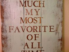Hand Painted Wood Sign with Most Favorite of All by KLKDesignsLLC