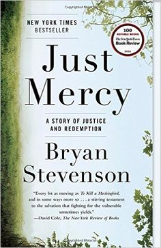 Just Mercy: A Story of Justice and Redemption (2014) - Bryan Stevenson