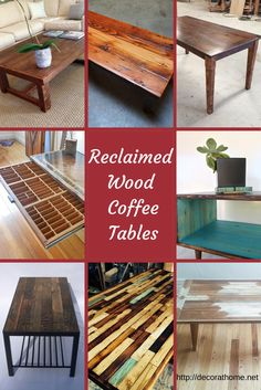 Coffee tables made with reclaimed wood show the unique grain and color of the wood, and can be traditional style or something one-of-a-kind.