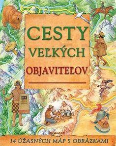 Odhaľ s touto detskou knihou cesty veľkých objaviteľov a a ich nebezpečné výpravy .
