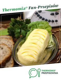 """Masło """"wiejskie"""" jest to przepis stworzony przez użytkownika Danuta Baska. Ten przepis na Thermomix<sup>®</sup> znajdziesz w kategorii Dodatki na www.przepisownia.pl, społeczności Thermomix<sup>®</sup>. Polish Recipes, Good Food, Food And Drink, Appetizers, Butter, Cooking, Ethnic Recipes, Fit, Spreads"""