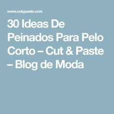 30 Ideas De Peinados Para Pelo Corto – Cut & Paste – Blog de Moda
