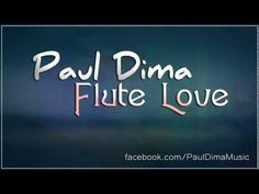 Hello friends ! I present to you Flute Love by Paul Dima, a talented romanian producer. Feel free to SHARE and enjoy the good music!  Music: Paul Dima, Frent Ovidiu Iulian ( Dj Ovylarock )  Booking | Concerts: pauldimamusic@gmail.com (004) 0747.30.44.00    PD Music™   Like Paul Dima: http://www.facebook.com/PaulDimaMusic  Like PD Music: http://www.fac...