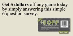 5 Dollars of any game! Follow the coupon!
