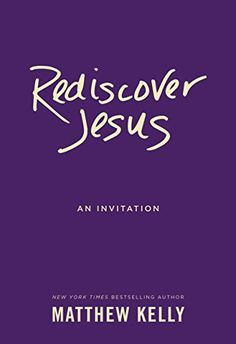 Rediscover Jesus: An Invitation by Matthew Kelly http://smile.amazon.com/dp/B012HHJX5G/ref=cm_sw_r_pi_dp_vUB-wb17BC2B1