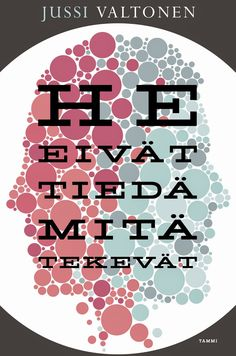 Winner of the Finlandia Prize for literature This is something I need to read. :-) Jussi Valtonen: He eivät tiedä mitä tekevät Books To Read, My Books, Brain Book, Reading Challenge, Ebook Pdf, Reading Lists, Literature, Believe, Website