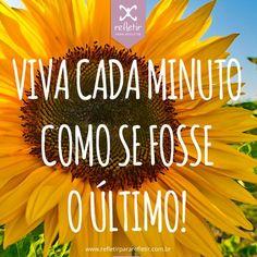 Viva cada minuto #frases #para #refletir @refletir