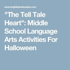 """""""The Tell Tale Heart"""": Middle School Language Arts Activities For Halloween"""