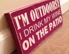 I'm outdoorsy wine sign  - wood wall art