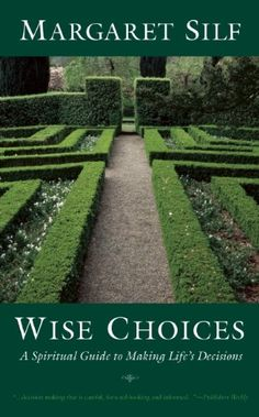 Wise Choices: A Spiritual Guide to Making Life's Decisions by Margaret Silf http://www.amazon.com/dp/1933346043/ref=cm_sw_r_pi_dp_uhslvb1W7NP30