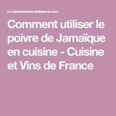 Comment utiliser le poivre de Jamaïque en cuisine - Cuisine et Vins de France