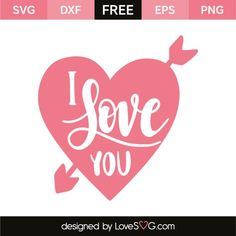 *** FREE SVG CUT FILE for Cricut, Silhouette and more *** I love you