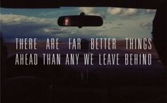 A very important person once told me if we drive on the road of life in a car and we only look in the rear view mirror at the past, we'll crash into anything ahead of us. Great Quotes, Quotes To Live By, Inspirational Quotes, Awesome Quotes, Motivational Quotes, Fantastic Quotes, Uplifting Quotes, Meaningful Quotes, Psych
