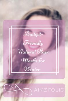 Natural Hair mask are amazing for moisturizing the hair, even during winter. Apply it 20-30 minutes before going into the shower for shiny, lustrous hair. Budget-Friendly Natural Hair Masks for Winter