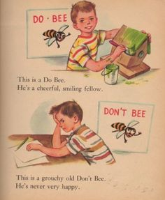 Be a do-bee.