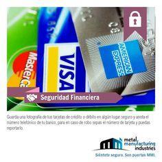 Guarda una fotografía de tus tarjetas de crédito o débito en algún lugar seguro y anota el número telefónico de tu banco, para en caso de robo sepas el número de tarjeta y puedas reportarlo.