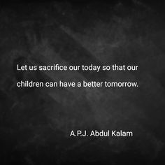 Motivational quotes Abdul Kalam, Tomorrow Will Be Better, Motivational Quotes, Let It Be, Motivational Life Quotes, Motivation Quotes, Inspirational Qoutes, Quotes Motivation, Inspiring Words