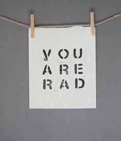 You Are Rad Typography Dorm Decor Block PRINT in by RetroModernArt, $20.00