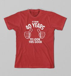 Funny 40th Birthday Bday 40 Years Old Tshirt by BirdsAndTheTees