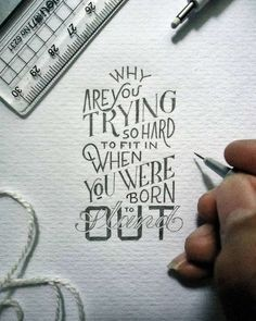 Why are you trying so hard to fit in when you were born to stand out. Lettering quote.