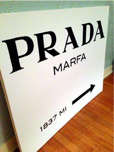 DIY Prada Marfa sign from Lily Van Der Woodsen's House on Gossip Girl