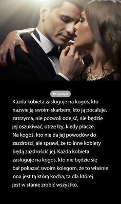 Każda kobieta zasługuje na kogoś, kto nazwie ją swoim skarbem, kto ją pocałuje, zatrzyma, nie ... Motto, Infp, Word Art, Love Life, True Love, Wise Words, Quotations, Love Quotes, Nostalgia