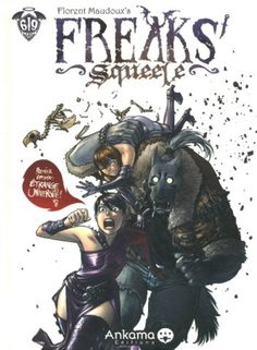 Freaks'squeele, tome 1, de Florent Maudoux