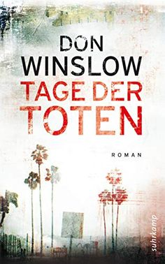 Buy Tage der Toten: Roman by Chris Hirte, Don Winslow and Read this Book on Kobo's Free Apps. Discover Kobo's Vast Collection of Ebooks and Audiobooks Today - Over 4 Million Titles! Best Books To Read, Best Selling Books, Good Books, Reading Goals, Reading Lists, Don Winslow, Book Challenge, Film Books, Book Recommendations
