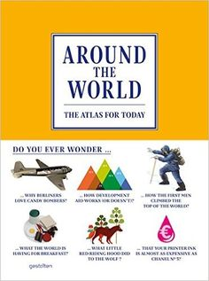 Around the World: The Atlas for Today: Andrew Losowsky, S. Ehmann, R. Klanten: 9783899554977: Amazon.com: Books