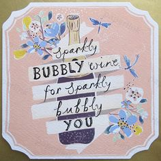 Birthday Card Designed by Amy Eastland. Sparkly bubbly wine for sparkly bubbly you. Painted Wine bottle with painted florals. Pina Colada Range. Die cut card