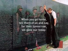 """Memorial Day 2012  """"When you go home, tell them of us and say, 'for their tomorrow, we gave our today.'"""""""