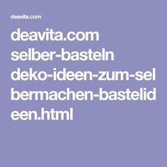deavita.com selber-basteln deko-ideen-zum-selbermachen-bastelideen.html