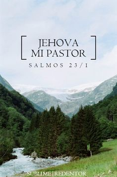 Jehová es mi pastor; nada me faltará. Salmos 23:1