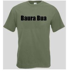 T-Shirt Baura Bua, schwäbisch  Das Baura Bua T-Shirt ist in den Größen S-3XL erhältlich. Auf dem T-Shirt ist der Spruch Baura Bua abgebildet. Baura Bua ist schwäbisch und heißt auf hochdeutsch Bauern Junge.  mehr Infos auf:   www.Guntia-Militaria-Shop.de