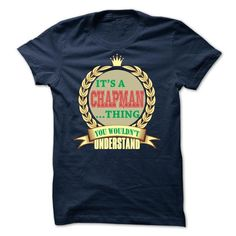 It's a CHAPMAN You Wouldn't Understand T Shirts, Hoodies. Check price ==► https://www.sunfrog.com/LifeStyle/Its-a-CHAPMAN-thing-s6--Limited-Edition.html?41382 $22.9