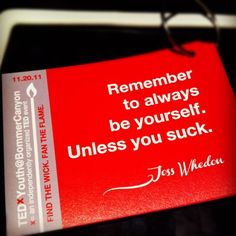 Wise words from Joss Whedon.