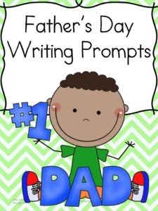 Download a set of free printable Father's Day Writing Prompts for kids.