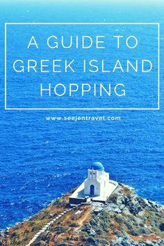 A Guide to Greek Island Hopping.  Tips and tricks I wish I would have known during the planning process.