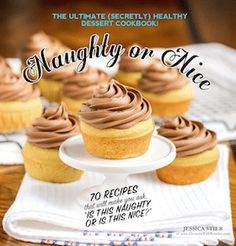 Naughty or Nice Cookbook: The ULTIMATE Healthy Dessert Cookbook – Jessica Stier of Desserts with Benefits High Protein Desserts, Diy Protein Bars, Healthy Dessert Recipes, Healthy Sweets, Protein Recipes, Vegan Recipes, Dinner Recipes, Healthy Eating, Healthy Peanut Butter