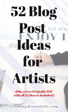 Saving this for future blog posts! 52 Blog Post Ideas for Artists - creating beautifully