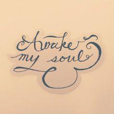 Awake my soul #myhandwriting