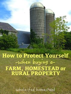 How to Protect Yourself When Buying a Farm or Rural Property (or any property for that matter!) Great information!